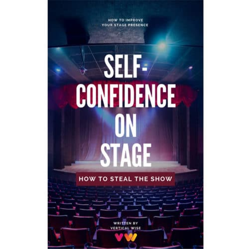 Self-Confidence On Stage. How to Steal The Show [eBook]