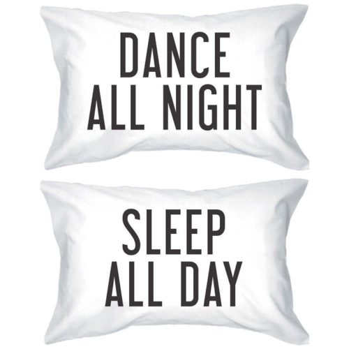 Dance All Night - Sleep All Day Pillowcases